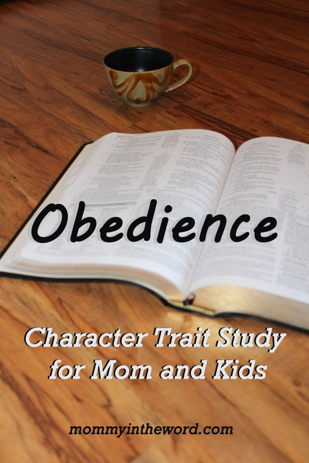 Obedience Character Study for mom and kids by mommyintheword