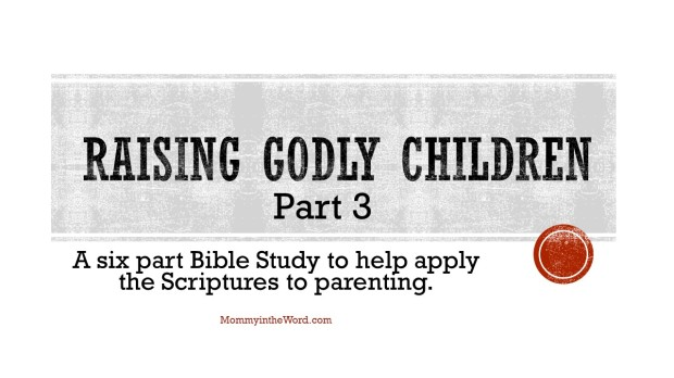 Raising Godly Children Part 3